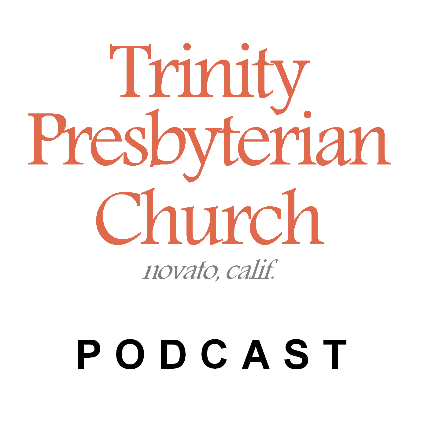 Trinity Presbyterian Church (OPC) in Novato, Marin County » Podcast Feed